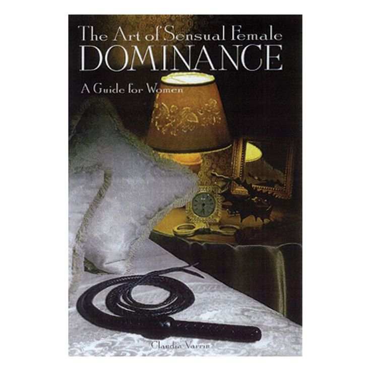Art of Sensual Female Dominance