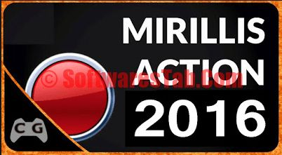 Mirillis Action Crack 2016 Serial Key Download - SoftwaresTab