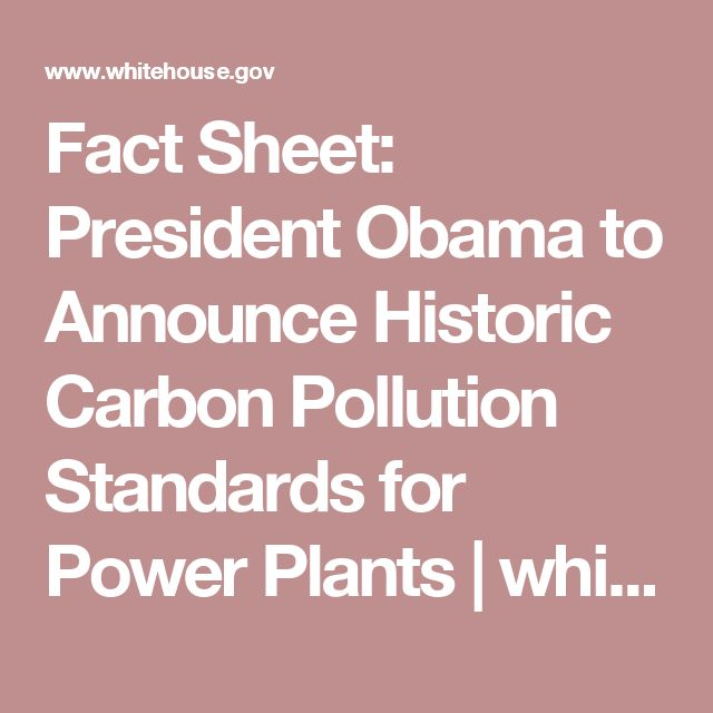 Fact Sheet: President Obama to Announce Historic Carbon Pollution Standards for Power Plants | whitehouse.gov