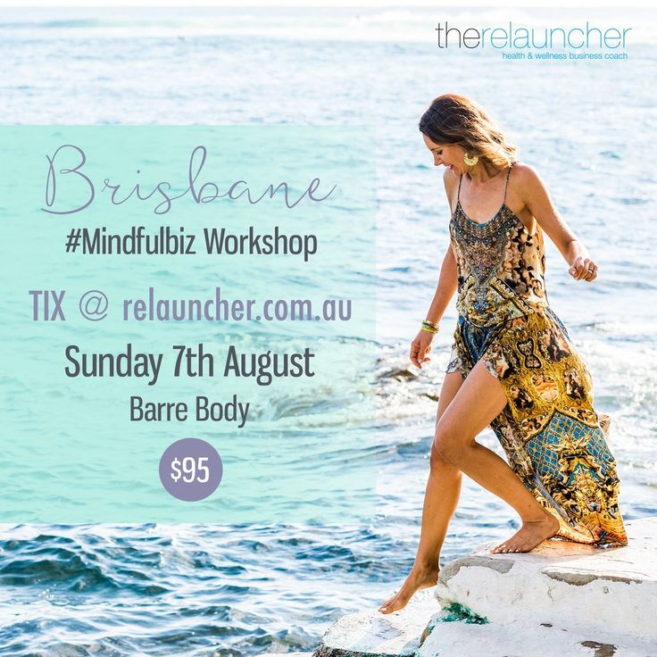 Brisbane #MINDFULBIZ Workshop 2016   Grow and expand your Health & Wellness Business.  www.relauncher.com.au