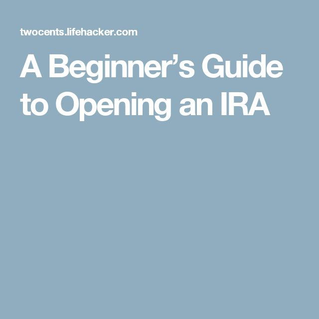 A Beginner's Guide to Opening an IRA