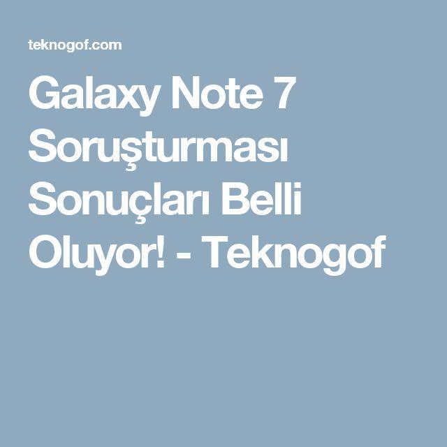 Galaxy Note 7 Soruşturması Sonuçları Belli Oluyor! - Teknogof