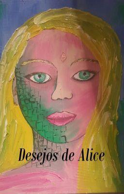 #wattpad #fantasia Desejos de Alice é um livro para o público jovem ou adulto que gostam de ler romances de fantasia. É uma uma história que une dois personagens curiosos em nossa cultura - Ubundo (Corpo Seco) e Carbúnculo - em um enredo envolvente e cheio de humor.  A história é de Ubundo, uma entidade folclórica co...