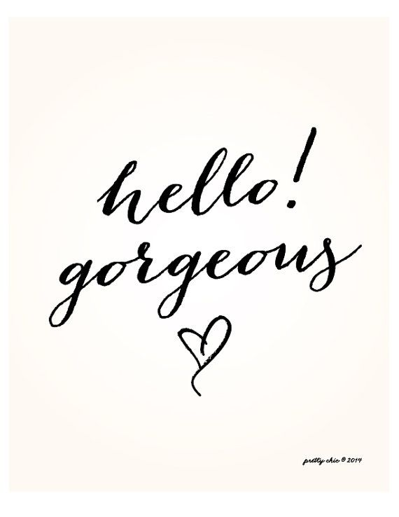 Hello! Gorgeous Printable - Digital Print - Instant Download - Inspirational Wall Art ...