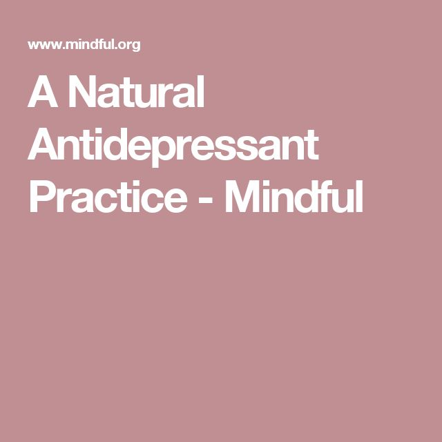 A Natural Antidepressant Practice - Mindful