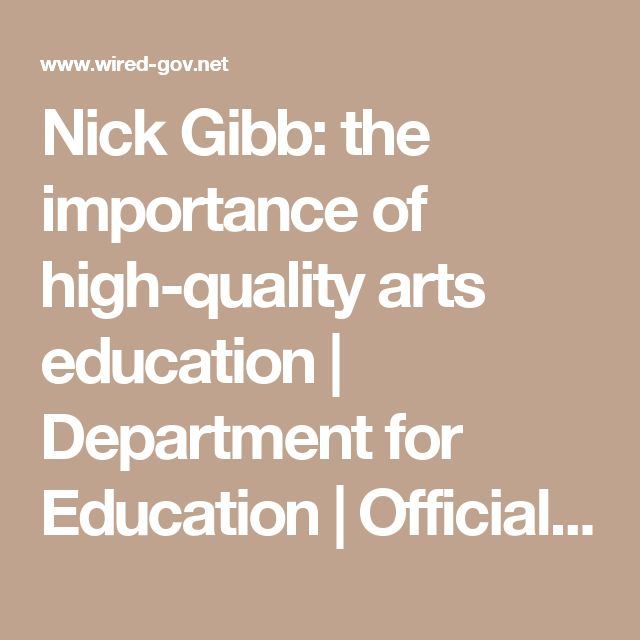 Nick Gibb: the importance of high-quality arts education | Department for Education | Official Press Release