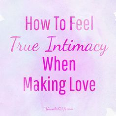 How To Feel True Intimacy When We Make Love --- What is intimacy to you? Chances are you picture hugs, and long talks staring deeply into each other's eyes, and holding hands, and even enjoying the silence together. We love feeling totally emotionally connected to another human being–especi… Read More Here http://unveiledwife.com/how-to-feel-true-intimacy-when-we-make-love/