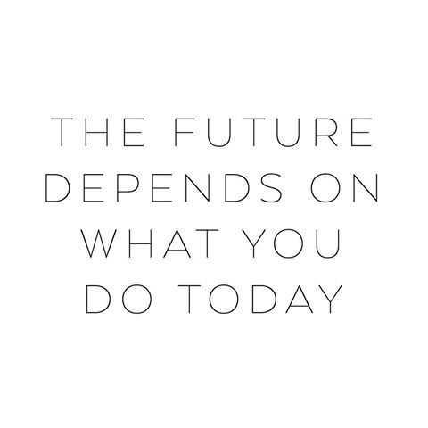 The future depends on what you do today ♡ • #mapsandletters_motto