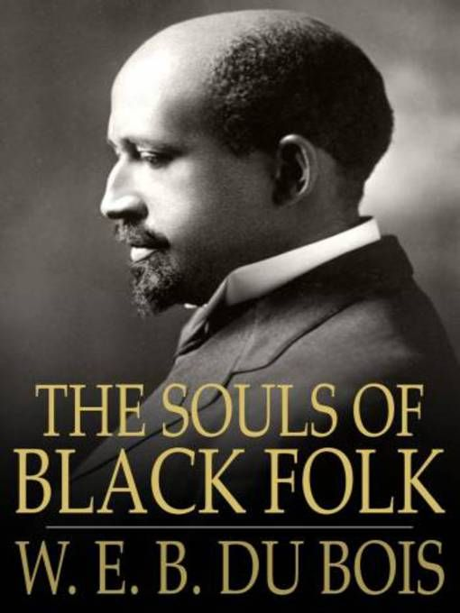 du bois of our spiritual strivings thesis I: of our spiritual strivings and yet this very singleness of vision and thorough oneness with his age is a mark of the successful man a compendium of quotations from du bois's writings, edited by aberjhani, to commemorate the centennial of the publication of the souls of black folk.
