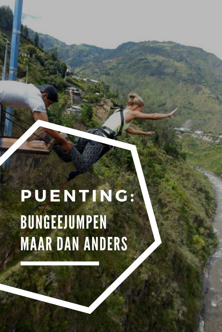 Puenting: een soort bungeejumpen maar dan anders. Niet geschikt als je hoogtevrees hebt...