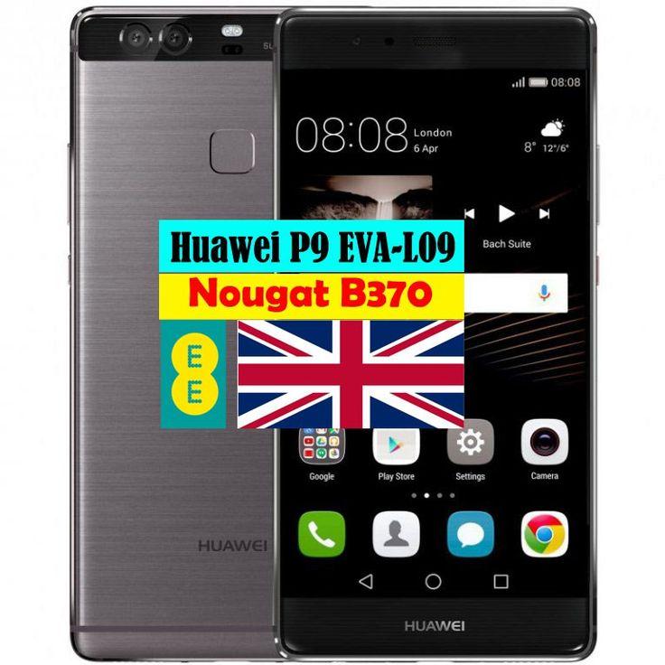 Huawei P9 EVA-L09 Nougat B370 EMUI 5(EE-UK)
