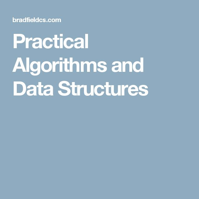 Practical Algorithms and Data Structures