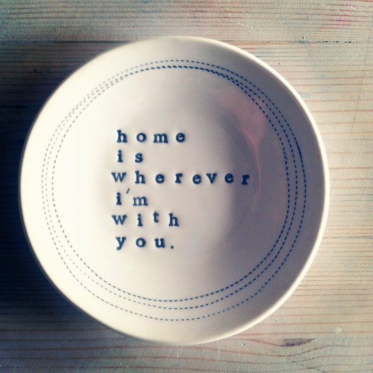 5 dish home is wherever im with you.  MADE TO ORDER. $27.00, via Etsy.