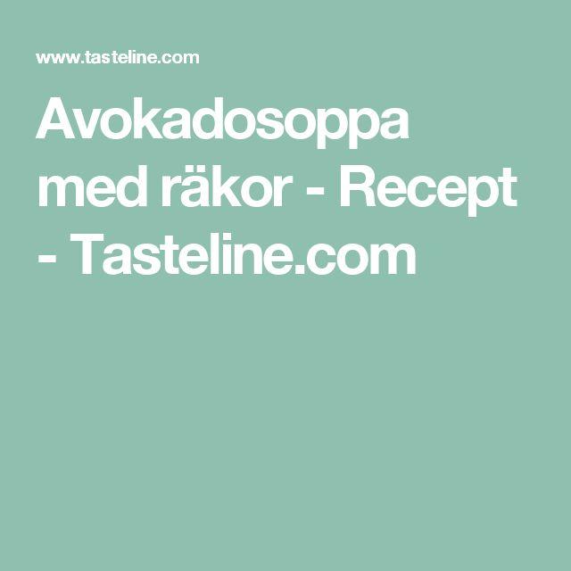 Avokadosoppa med räkor - Recept - Tasteline.com