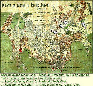 Através dos mapas acima, podemos ver onde eram as quatro grandes pistas de corridas de cavalo no Rio de Janeiro, quando então sediavam o que eram os maiores espetáculos esportivos da cidade. A setas inicam o Hypodromo Nacional, o Derby Club que situava-se ao lado da Quinta da Boa Vista, exatamente onde hoje se encontra o Estádio do Maracanã. Mais acima, ao lado do Derby Club vem o Prado do Turf Club, e um pouco mais à direita o Prado do Fluminense Jockey Club.