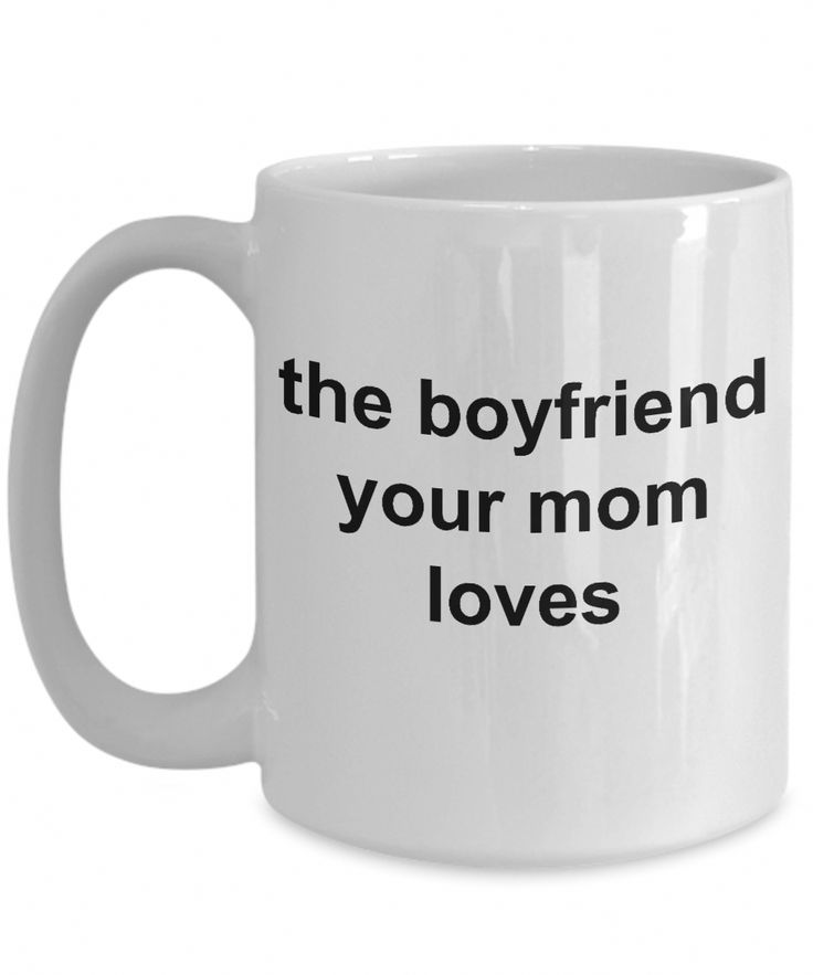 Romantic Homemade Gift Ideas For Boyfriend – Mugs For Him From Her – 15 Oz White Cup – The Boyfriend Your Mom Loves