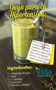 jugo verde hipertensión  Jugo muy nutritivo que nos aporta vitamina A, Vitamina C, Vitamina K, selenio, ácido fólico, calcio magnesio, potasio y, a la vez nos ayuda a reducir la hipertensión o presión alta.  Ingredientes:  2 rebanadas de piña 7 uvas 1/2 naranja 1 manzana 1 plátano, cambur o banana