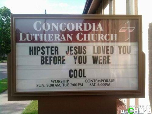 : Laughing, Funny Signs, Funny Pictures, Hipster Jesus, Church Signs, Funny Stuff, Hipsterjesus, Humor, Jesus Love