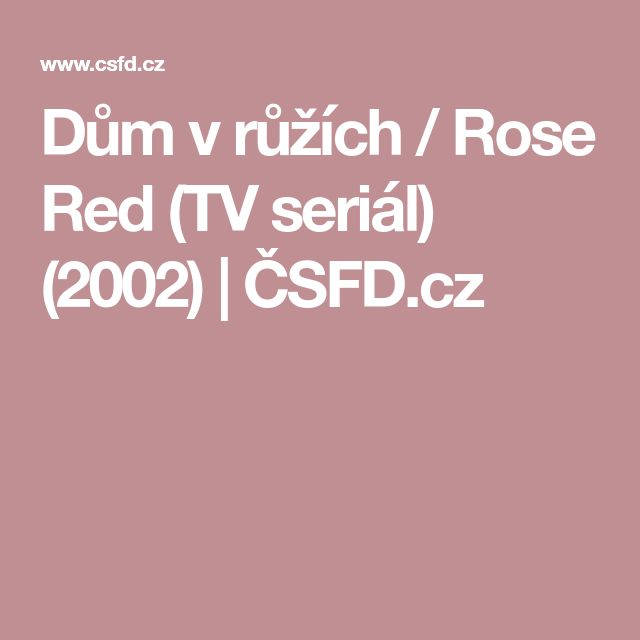 Dům v růžích / Rose Red (TV seriál) (2002)   ČSFD.cz