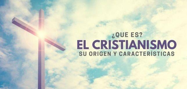 Este articulo contiene: ¿Que es el Cristianismo en la Biblia?, Origen del Cristianismo y Características del Cristianismo.