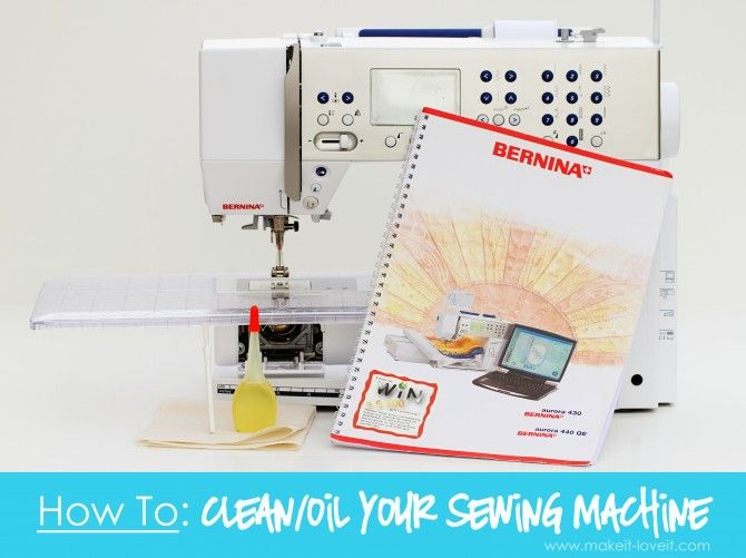 How to clean/oil your sewing machine by Make it and Love It
