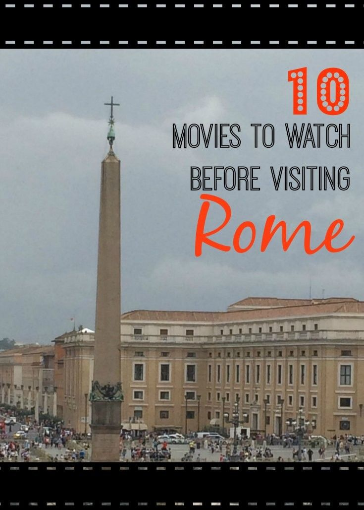 10 Rome Movies to Watch Before Visiting Italy (and insight into where they were filmed)