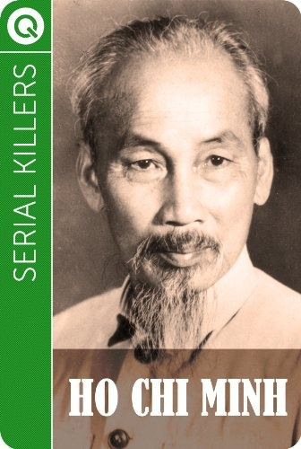 Serial Killers : Ho Chi Minh $0.99: Chi Minh, Chiminh, Indiana Department, Vietnam War, Education Tweets, North Vietnam, Communist Leader, Cold War, Ho Chi Minh