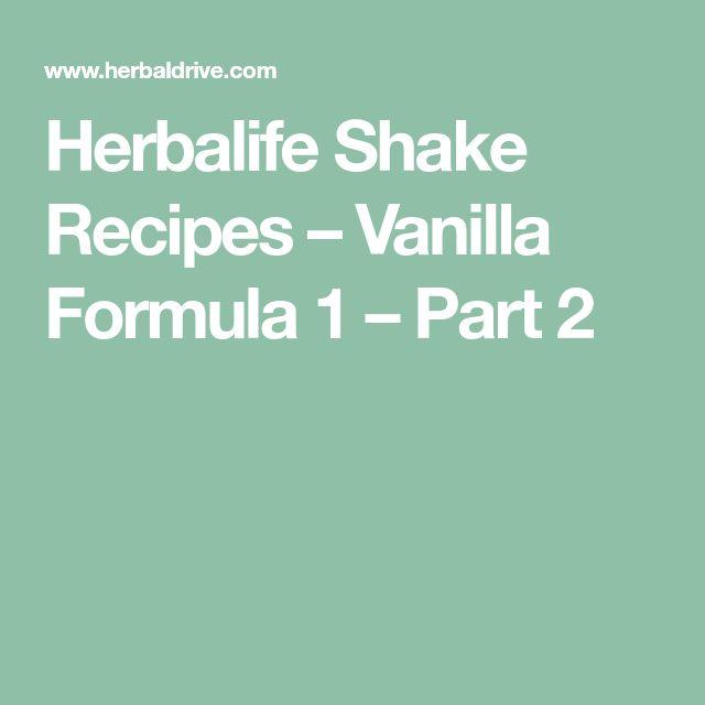 Herbalife Shake Recipes – Vanilla Formula 1 – Part 2
