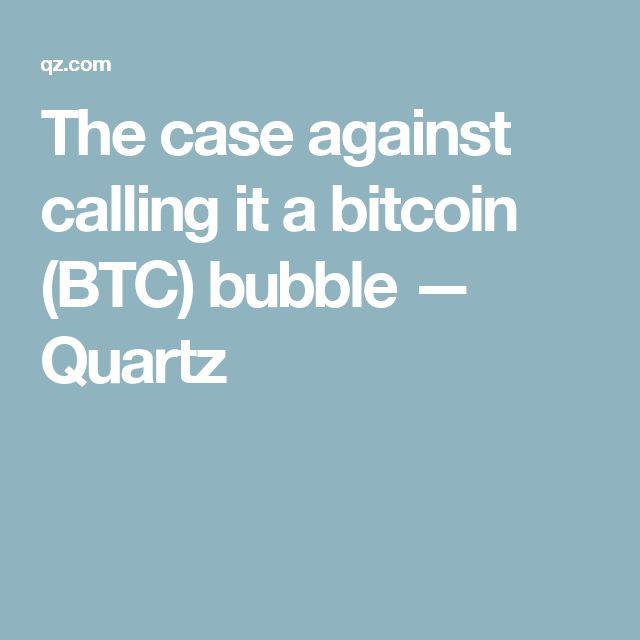 The case against calling it a bitcoin (BTC) bubble — Quartz