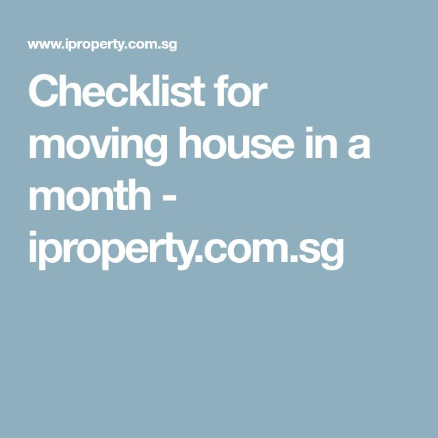 Checklist for moving house in a month - iproperty.com.sg