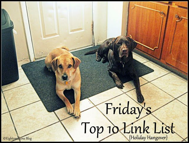 Eightymillion: Friday's Top 10 Link List: 7-5-13 {Holiday Hangover} #LinkLove #Top10LinkList #Inspiration #DIY #Recipes
