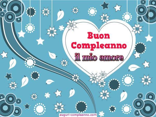 Auguri di Buon Compleanno il mio amore