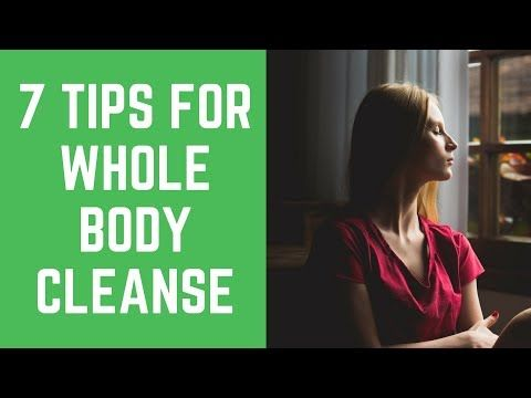 7 Inspiring Tips For Your Whole Body Cleanse - YouTube