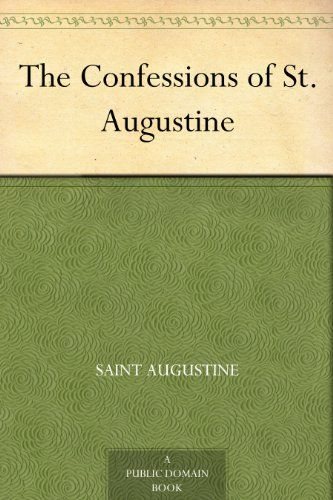 The Confessions of St. Augustine - http://www.learngrowth.com/religion-faith/the-confessions-of-st-augustine/