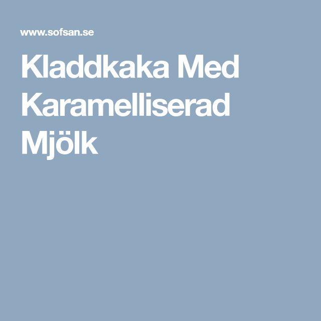 Kladdkaka Med Karamelliserad Mjölk