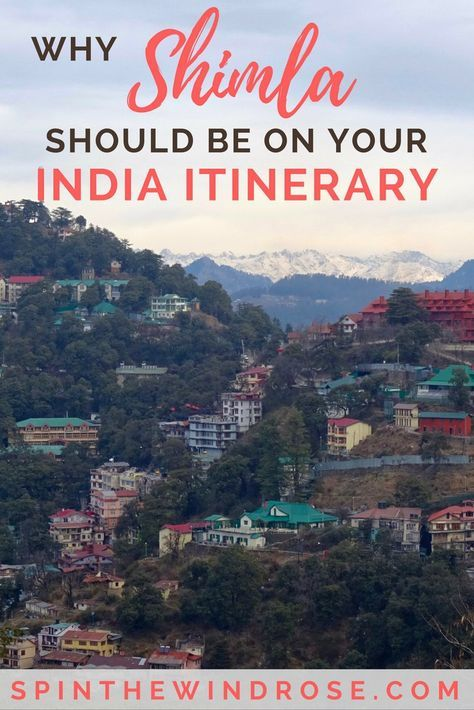 Take the toy train to the gorgeous town of Shimla, nestled in the Himalayas in Northern India. Nicknamed 'Queen of the Hills,' Shimla is not to be missed! - spinthewindrose.com