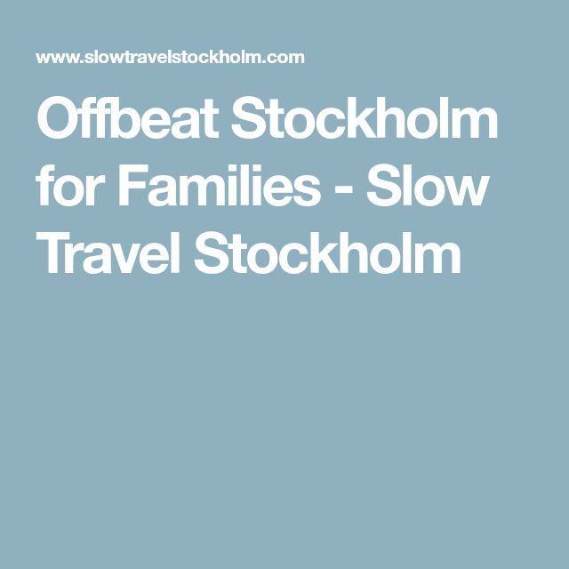 Offbeat Stockholm for Families - Slow Travel Stockholm