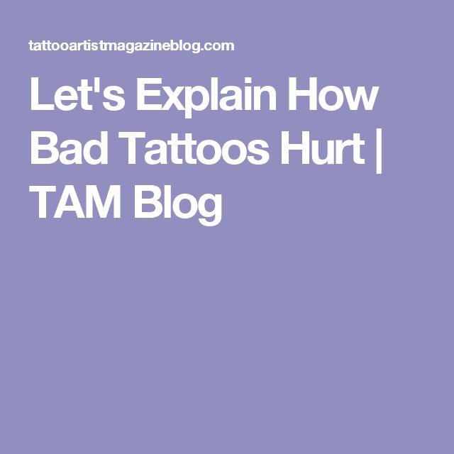Let's Explain How Bad Tattoos Hurt   TAM Blog