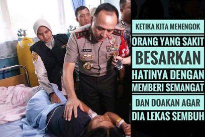 Kapolda Metro Jaya : Besarkan Hatinya jika kita menengok Orang sakit dan doakan agar lekas sembuh