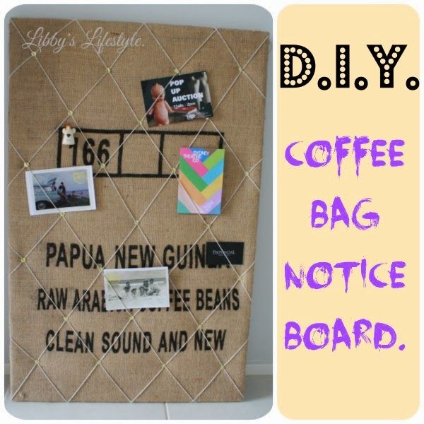 How to make a coffee bag covered notice board.