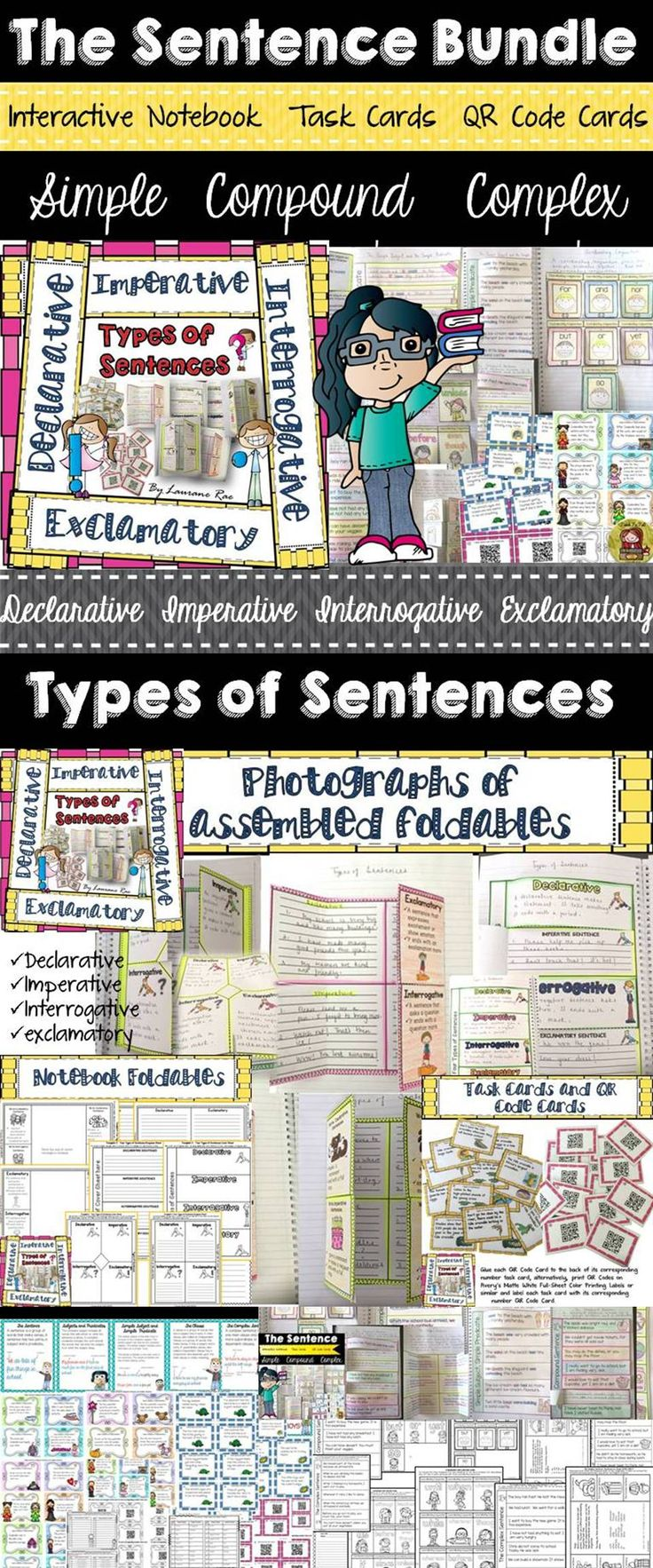 The Sentence Bundle comprises of interactive notebook templates, task cards, and QR code cards to teach sentence structure (simple, compound, complex) and the types of sentences (declarative, imperative, interrogative, exclamatory). https://www.teacherspayteachers.com/Product/THE-SENTENCE-BUNDLE-SIMPLE-COMPOUND-COMPLEX-TYPES-OF-SENTENCES-2057995