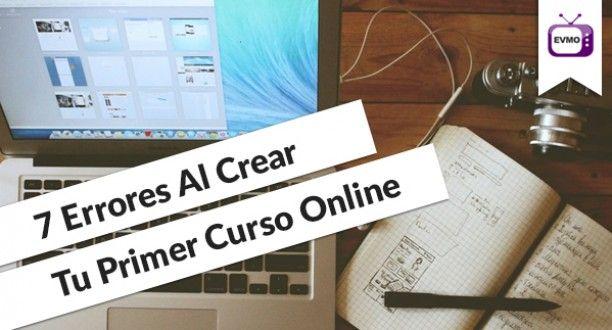 7 Errores Al Crear Un Curso Online Y Cómo Evitarlos - Episodio 21