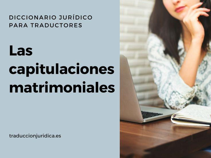 Diccionario jurídico para traductores: Las capitulaciones matrimoniales