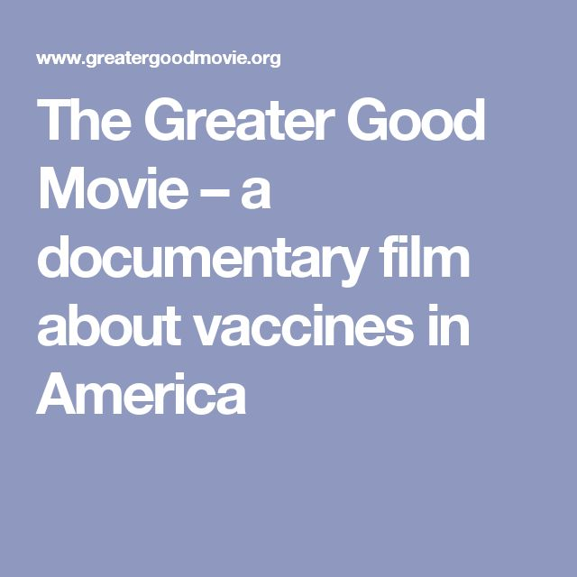 The Greater Good Movie – a documentary film about vaccines in America
