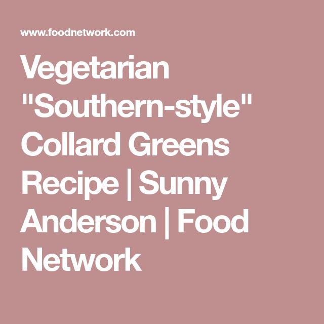 """Vegetarian """"Southern-style"""" Collard Greens Recipe   Sunny Anderson   Food Network"""