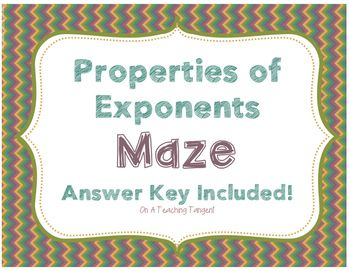 Students will practice their skills simplifying expressions using properties of exponents. The properties included in this maze are: -Multiplying with same base -Dividing with same base -Negative Exponents -Power to a Power -Zero exponents This maze works great for