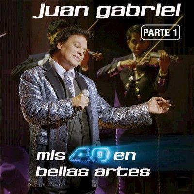 Juan Gabriel - Mis 40 en Bellas Artes: En Vivo Desde Bellas Artes, México 2013, Vol. 1 (CD)