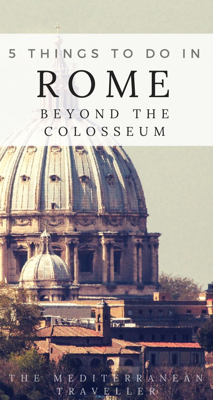What are the best things to do once you've ticked off the Vatican, the Forum, and the Colosseum?