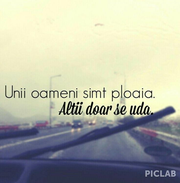 Unii oameni simt ploaia . Alti doar se uda .. #romaneste