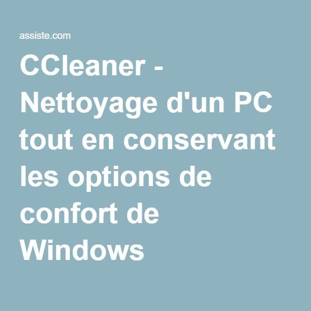 CCleaner - Nettoyage d'un PC tout en conservant les options de confort de Windows